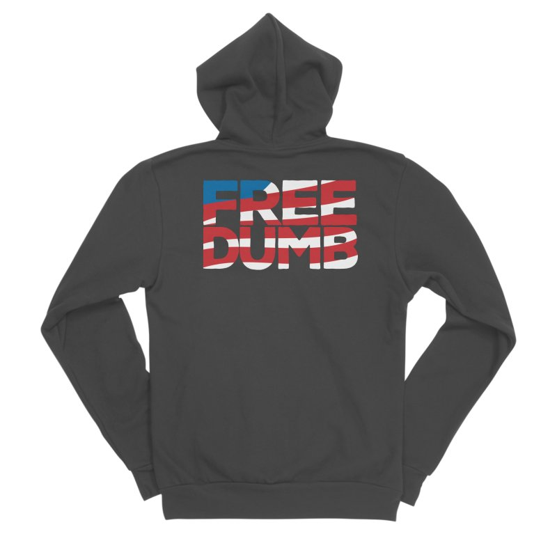 Free Dumb Women's Sponge Fleece Zip-Up Hoody by Puttyhead's Artist Shop