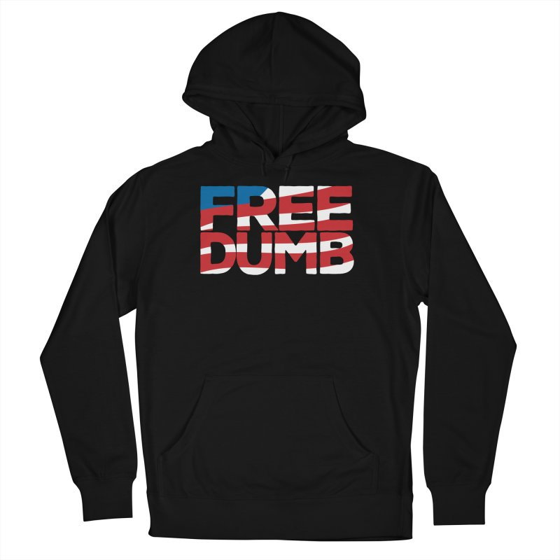 Free Dumb Women's French Terry Pullover Hoody by Puttyhead's Artist Shop