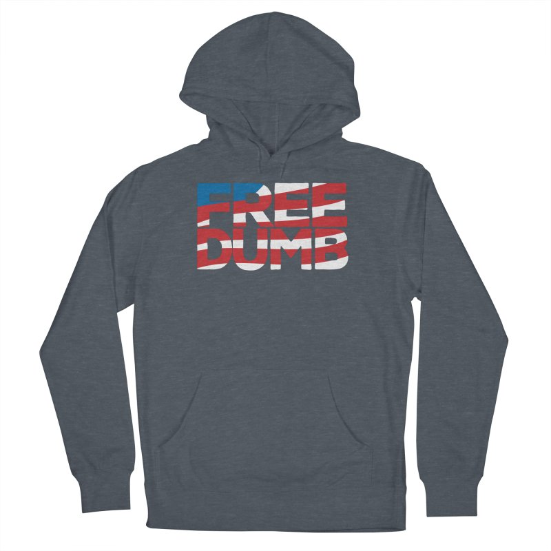 Free Dumb Men's French Terry Pullover Hoody by Puttyhead's Artist Shop