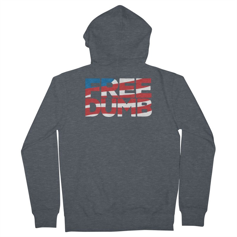 Free Dumb Women's French Terry Zip-Up Hoody by Puttyhead's Artist Shop