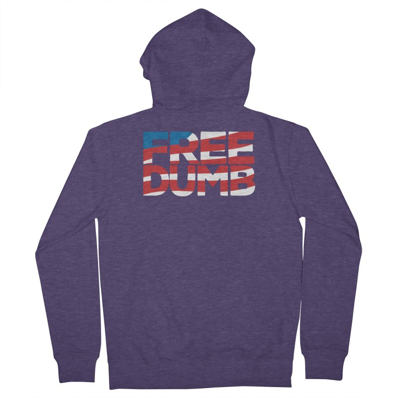 Free Dumb Men's French Terry Zip-Up Hoody by Puttyhead's Artist Shop