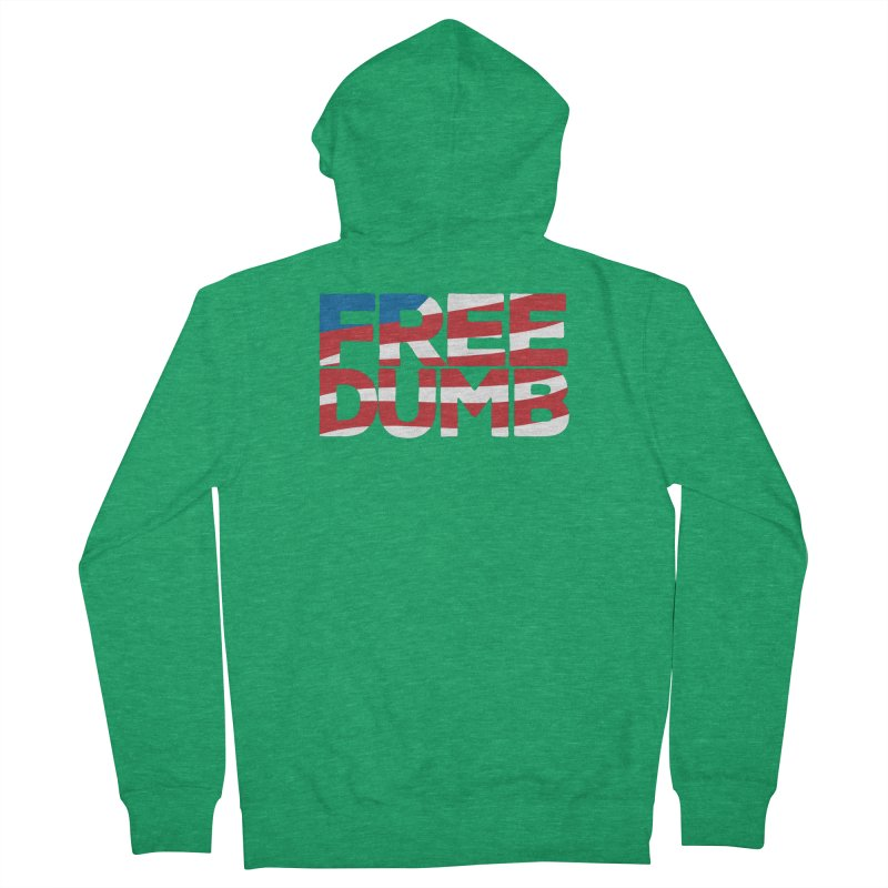 Free Dumb Men's Zip-Up Hoody by Puttyhead's Artist Shop