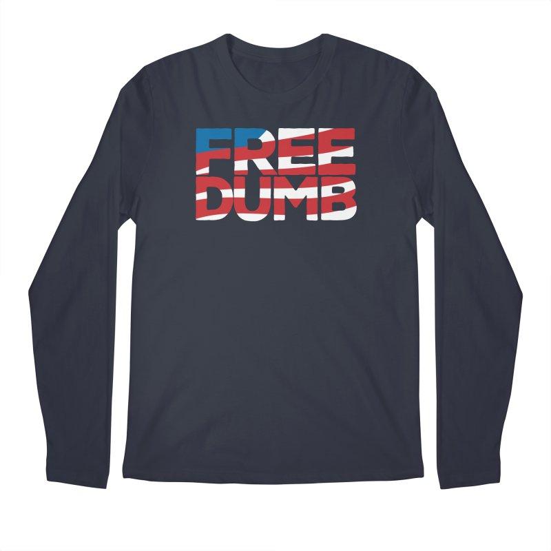 Free Dumb Men's Regular Longsleeve T-Shirt by Puttyhead's Artist Shop