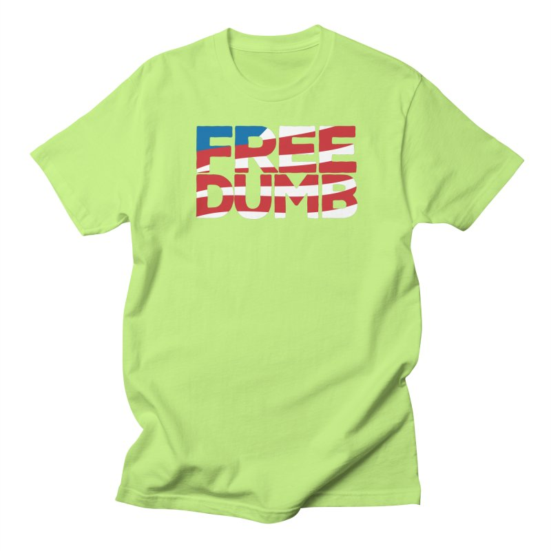 Free Dumb Men's T-Shirt by Puttyhead's Artist Shop