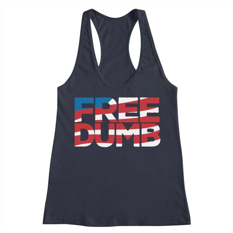 Free Dumb Women's Racerback Tank by Puttyhead's Artist Shop