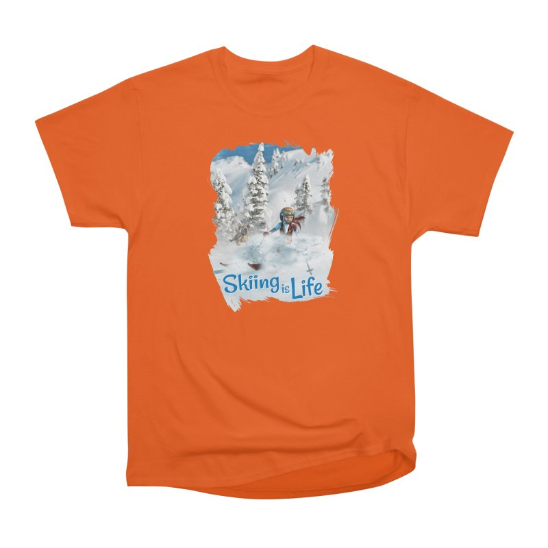 Skiing is Life Women's T-Shirt by Puttyhead's Artist Shop
