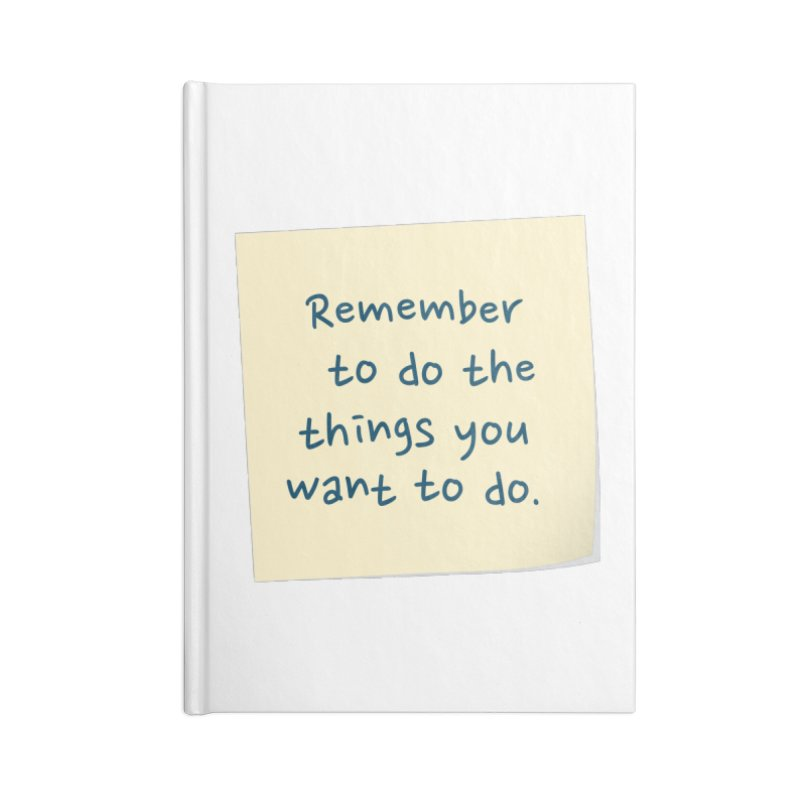 Remember! Accessories Notebook by Puttyhead's Artist Shop