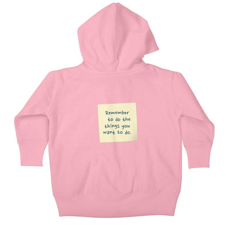 Remember! Kids Baby Zip-Up Hoody by Puttyhead's Artist Shop