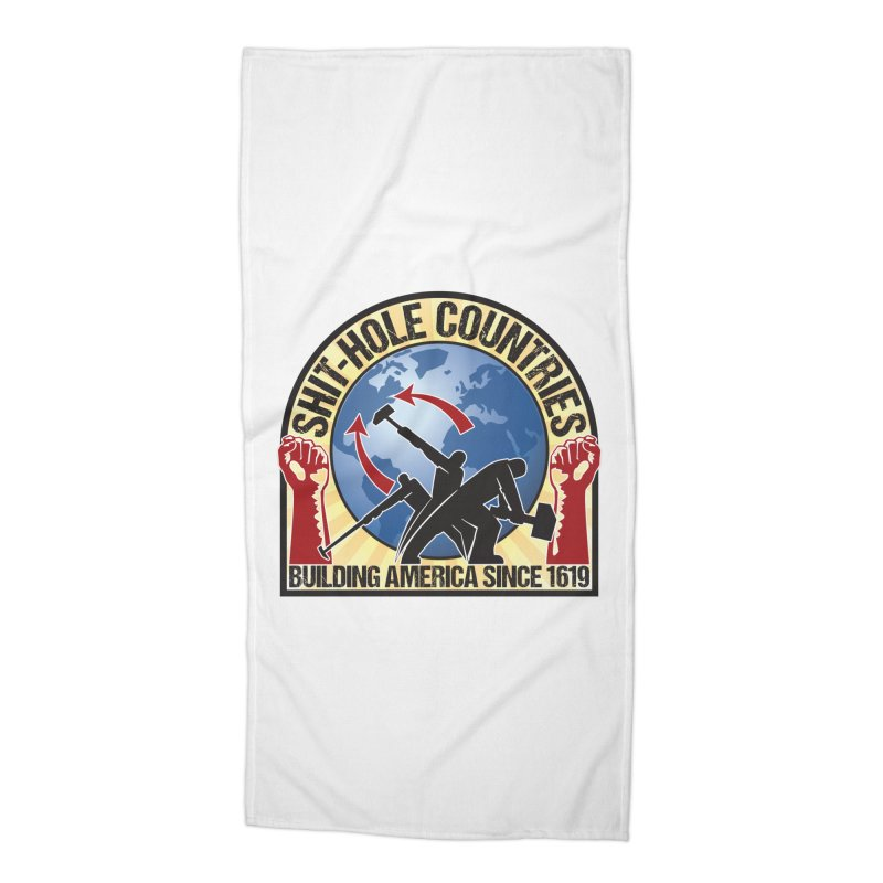 Shit-Hole Countries 1 Accessories Beach Towel by Puttyhead's Artist Shop