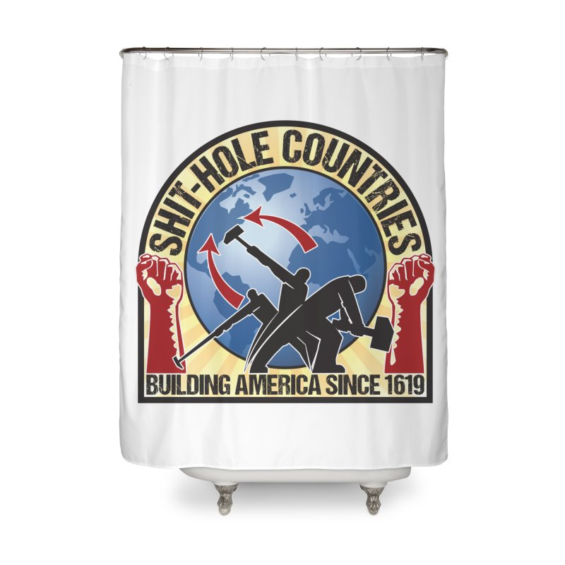 Shit-Hole Countries 1 Home Shower Curtain by Puttyhead's Artist Shop