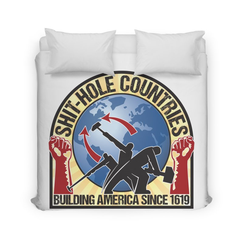 Shit-Hole Countries 1 Home Duvet by Puttyhead's Artist Shop