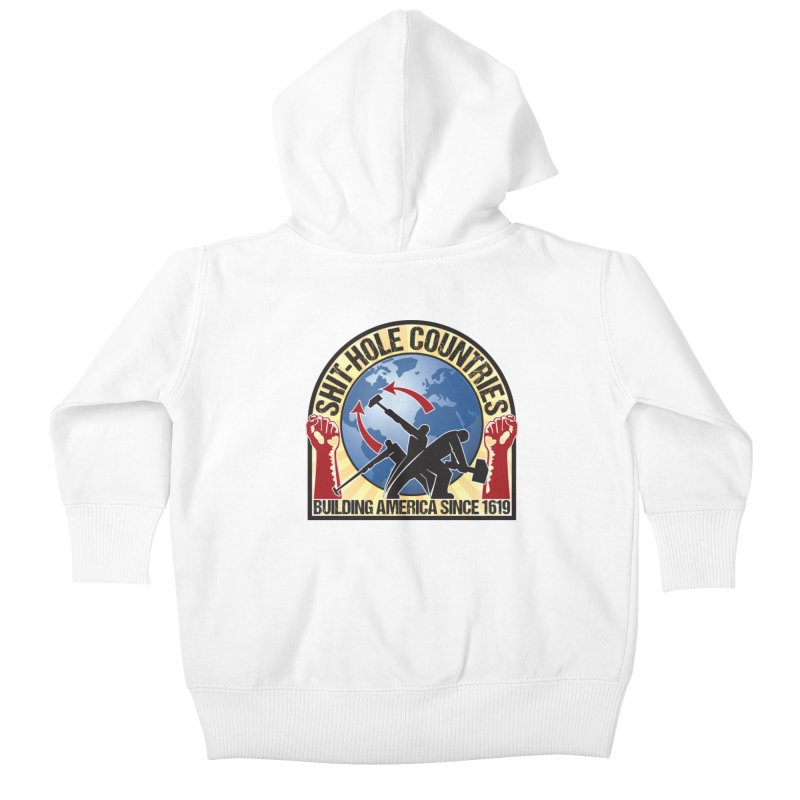 Shit-Hole Countries 1 Kids Baby Zip-Up Hoody by Puttyhead's Artist Shop