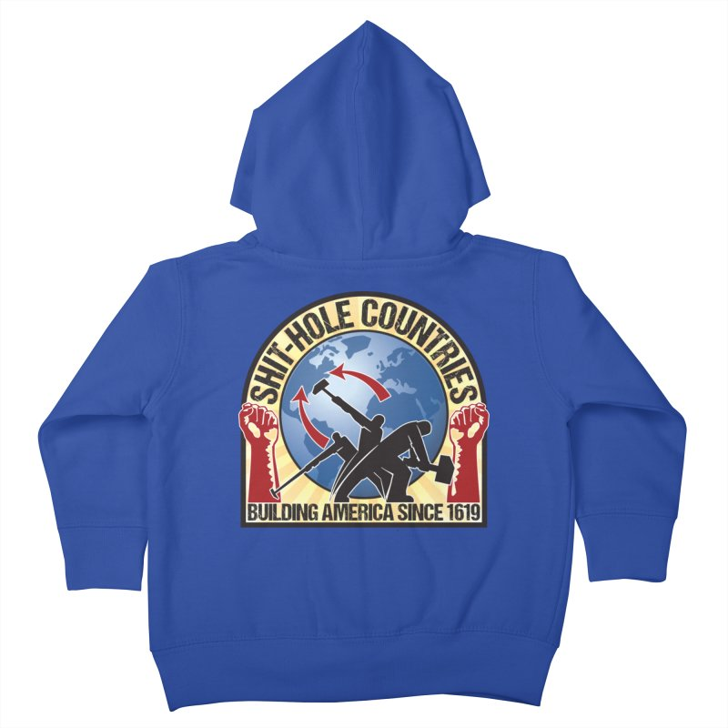 Shit-Hole Countries 1 Kids Toddler Zip-Up Hoody by Puttyhead's Artist Shop