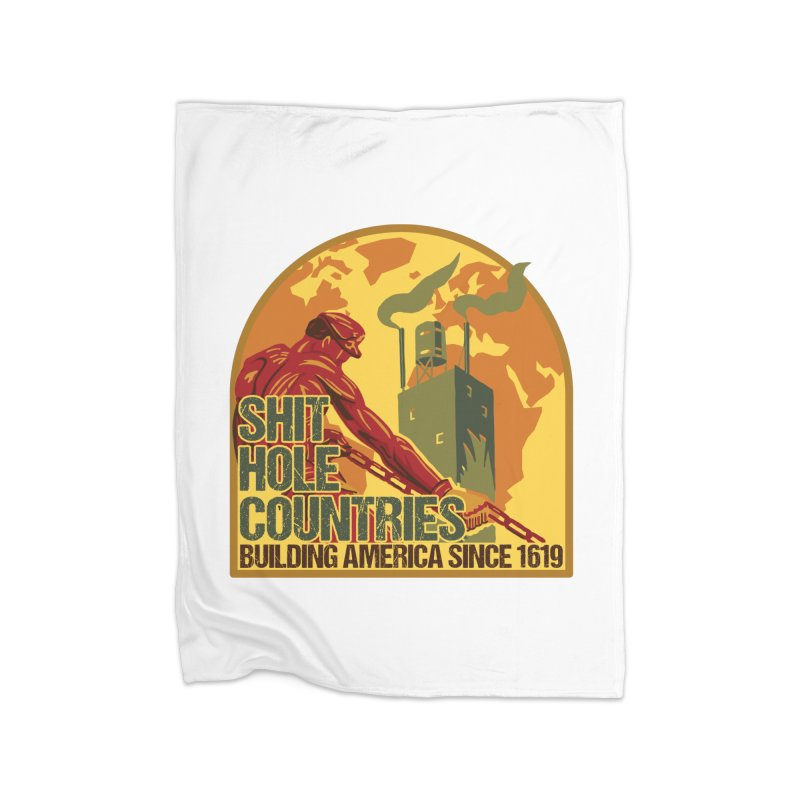 Shit-Hole Countries 2 Home Blanket by Puttyhead's Artist Shop