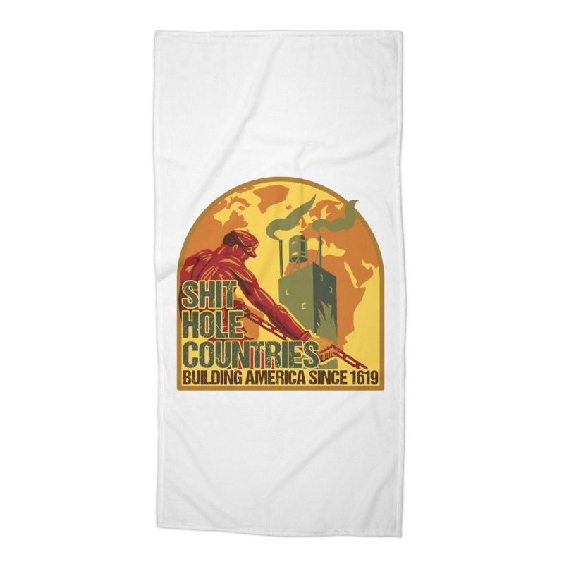 Shit-Hole Countries 2 Accessories Beach Towel by Puttyhead's Artist Shop