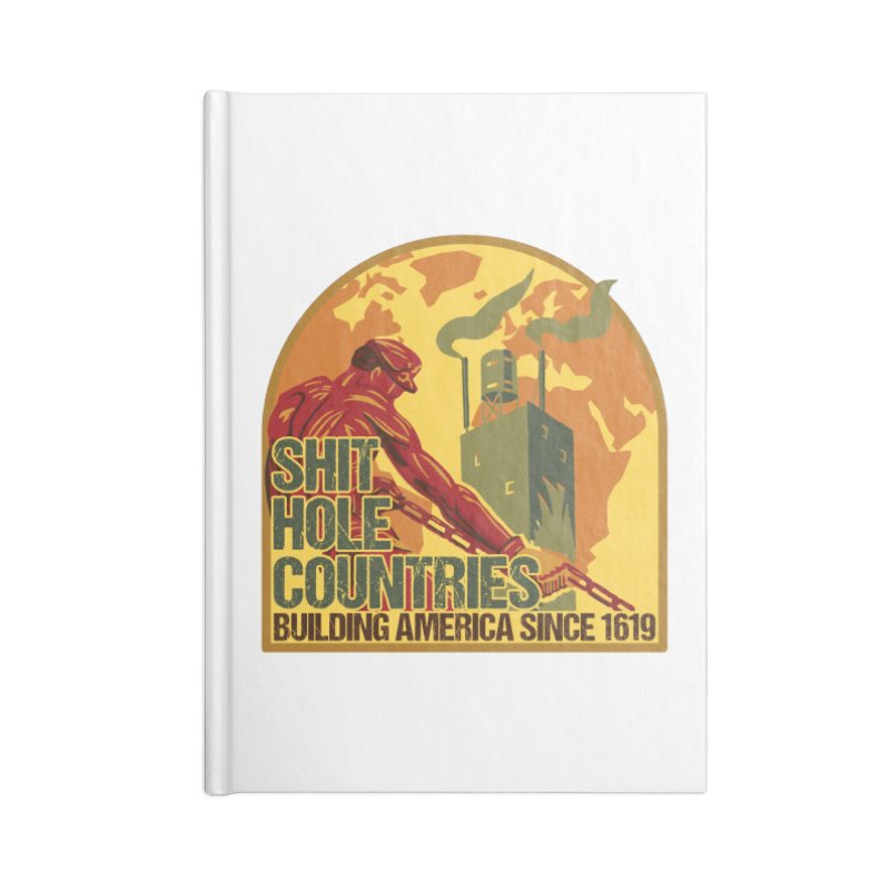 Shit-Hole Countries 2 Accessories Notebook by Puttyhead's Artist Shop
