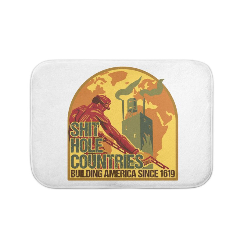 Shit-Hole Countries 2 Home Bath Mat by Puttyhead's Artist Shop