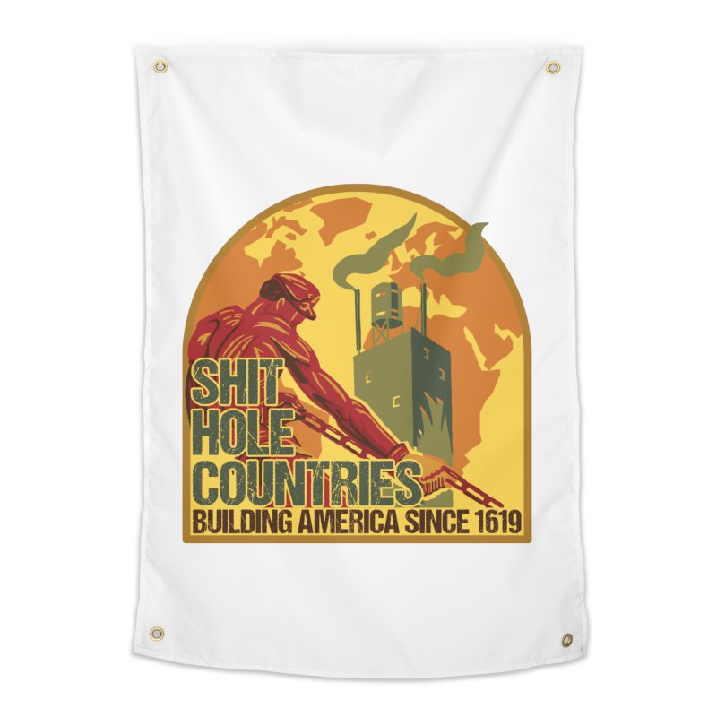 Shit-Hole Countries 2 Home Tapestry by Puttyhead's Artist Shop