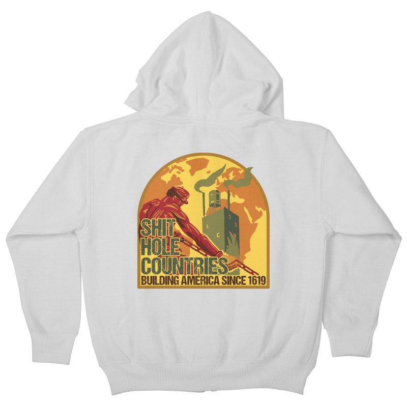 Shit-Hole Countries 2 Kids Zip-Up Hoody by Puttyhead's Artist Shop