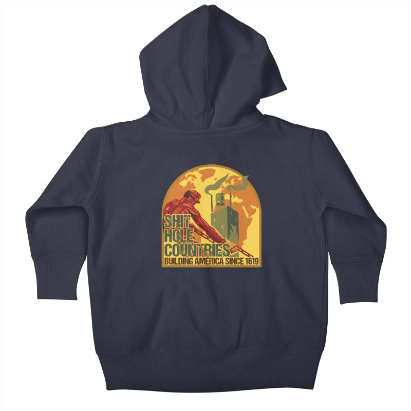 Shit-Hole Countries 2 Kids Baby Zip-Up Hoody by Puttyhead's Artist Shop