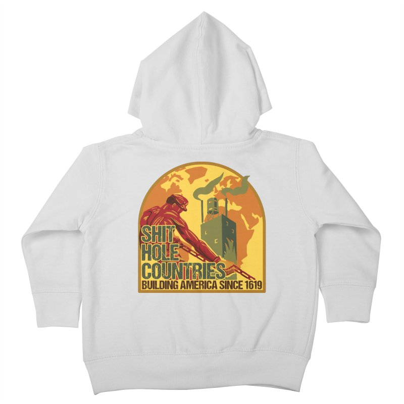 Shit-Hole Countries 2 Kids Toddler Zip-Up Hoody by Puttyhead's Artist Shop