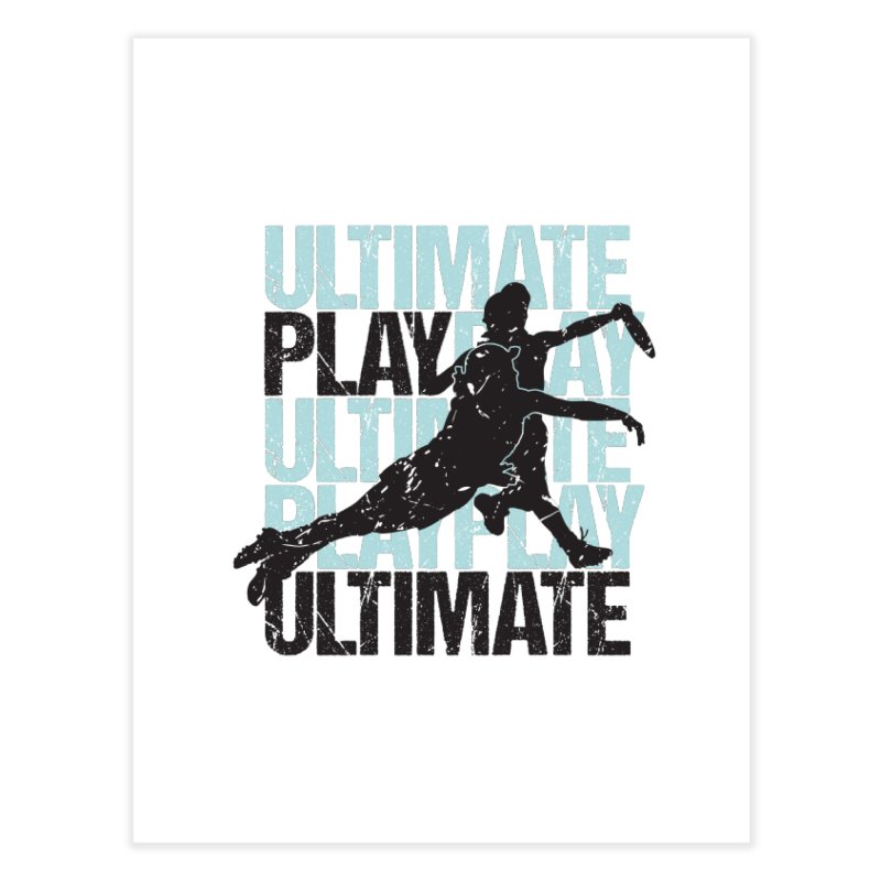 Play Ultimate 1 Home Fine Art Print by Puttyhead's Artist Shop
