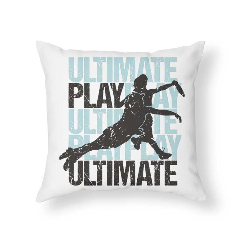 Play Ultimate 1 Home Throw Pillow by Puttyhead's Artist Shop