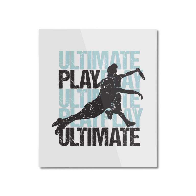 Play Ultimate 1 Home Mounted Aluminum Print by Puttyhead's Artist Shop