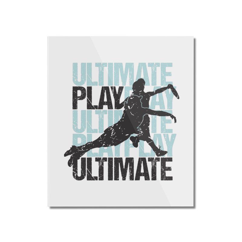 Play Ultimate 1 Home Mounted Acrylic Print by Puttyhead's Artist Shop