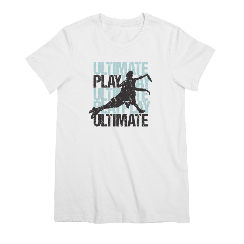 Play Ultimate 1 Women's Premium T-Shirt by Puttyhead's Artist Shop