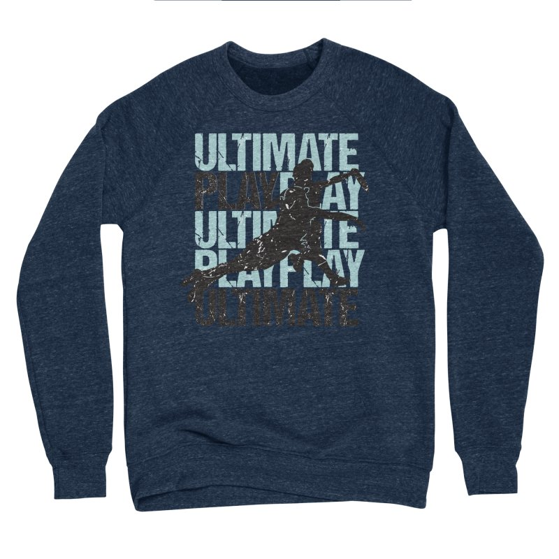 Play Ultimate 1 Men's Sponge Fleece Sweatshirt by Puttyhead's Artist Shop
