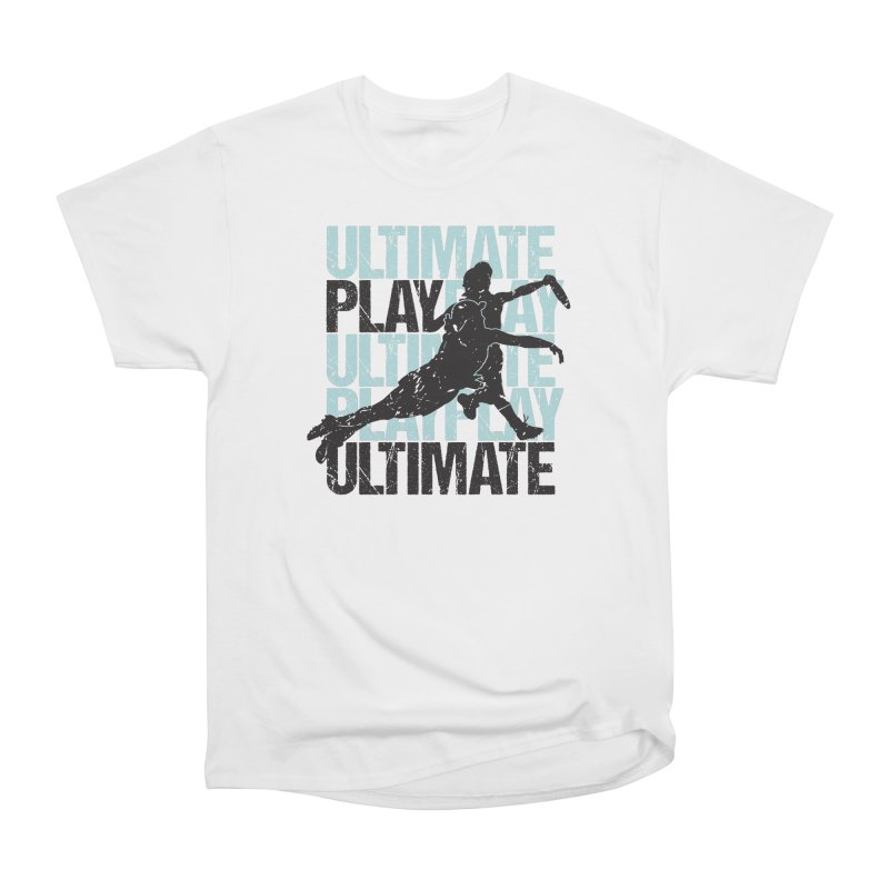 Play Ultimate 1 Women's Classic Unisex T-Shirt by Puttyhead's Artist Shop
