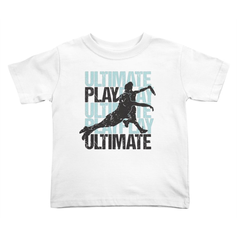 Play Ultimate 1 Kids Toddler T-Shirt by Puttyhead's Artist Shop