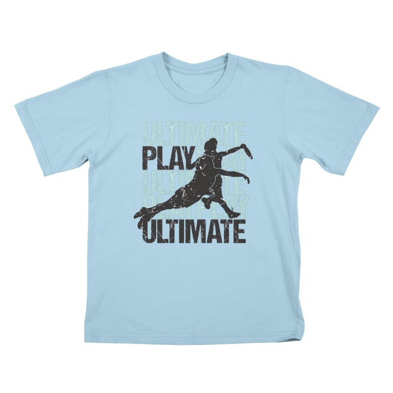 Play Ultimate 1 Kids T-Shirt by Puttyhead's Artist Shop