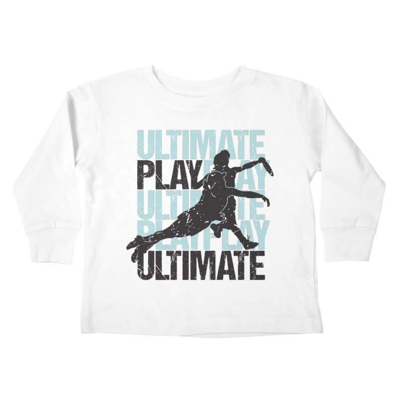 Play Ultimate 1 Kids Toddler Longsleeve T-Shirt by Puttyhead's Artist Shop