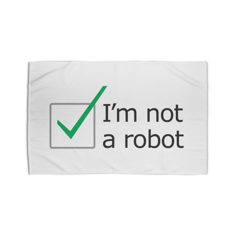 I'm Not A Robot Home Rug by Puttyhead's Artist Shop