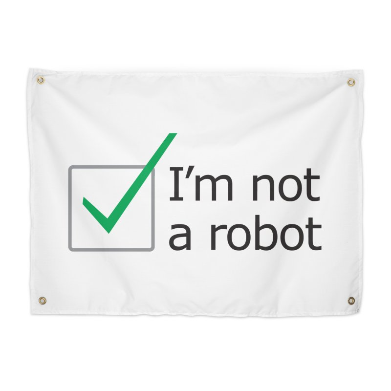 I'm Not A Robot Home Tapestry by Puttyhead's Artist Shop
