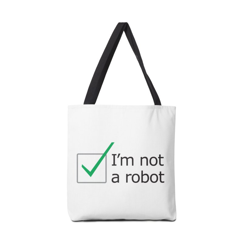 I'm Not A Robot Accessories Bag by Puttyhead's Artist Shop