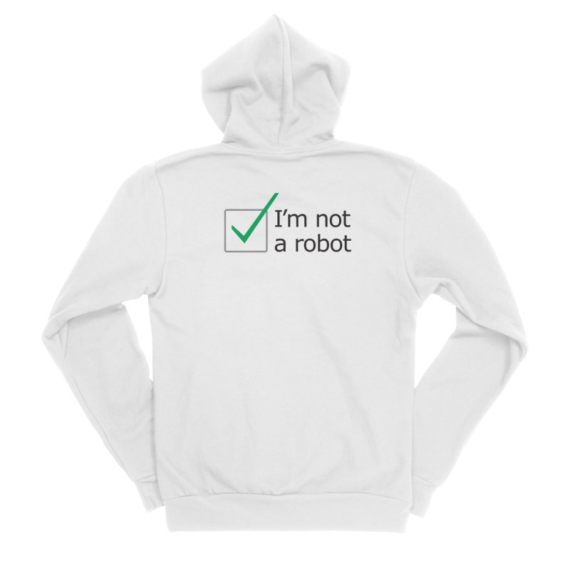 I'm Not A Robot Men's Sponge Fleece Zip-Up Hoody by Puttyhead's Artist Shop