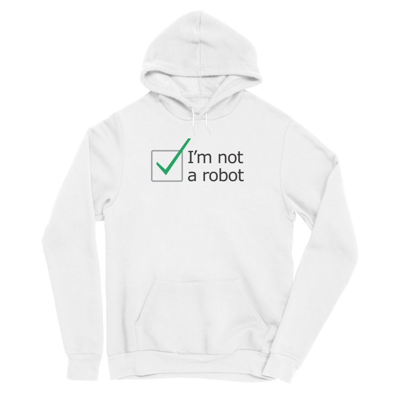 I'm Not A Robot Men's Sponge Fleece Pullover Hoody by Puttyhead's Artist Shop