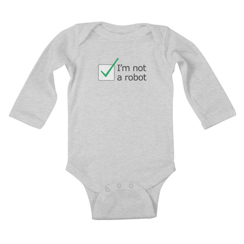 I'm Not A Robot Kids Baby Longsleeve Bodysuit by Puttyhead's Artist Shop