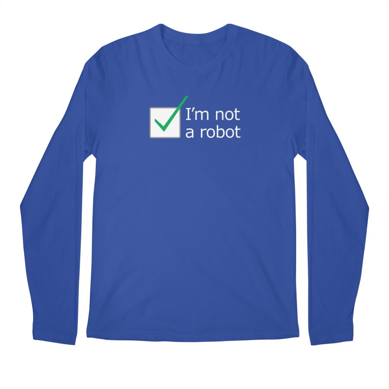 I'm Not A Robot - White Men's Longsleeve T-Shirt by Puttyhead's Artist Shop