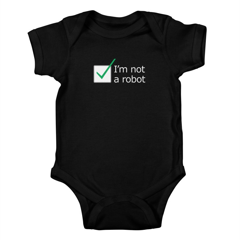 I'm Not A Robot - White Kids Baby Bodysuit by Puttyhead's Artist Shop