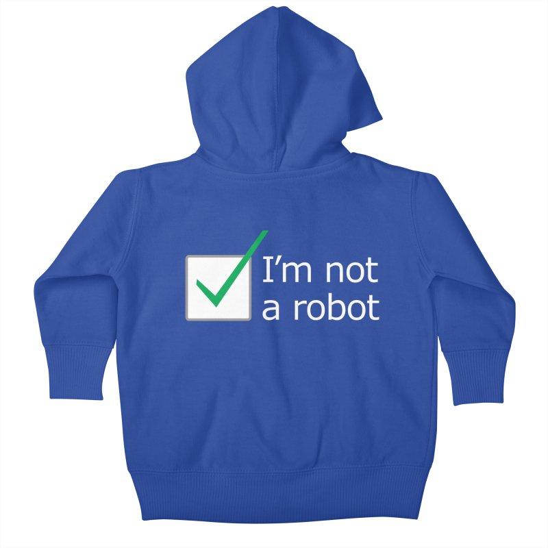 I'm Not A Robot - White Kids Baby Zip-Up Hoody by Puttyhead's Artist Shop