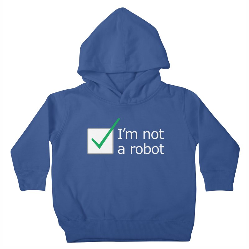 I'm Not A Robot - White Kids Toddler Pullover Hoody by Puttyhead's Artist Shop
