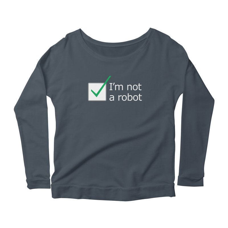 I'm Not A Robot - White Women's Longsleeve Scoopneck  by Puttyhead's Artist Shop