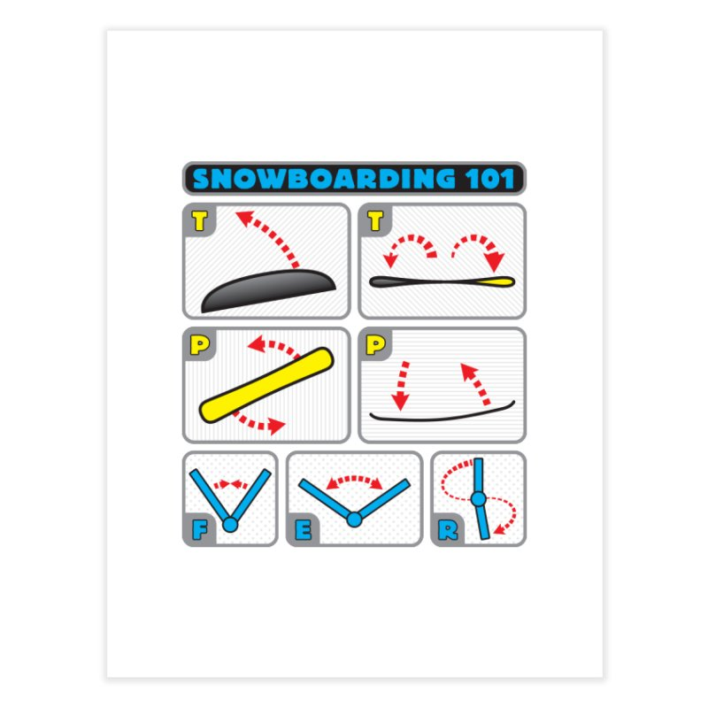 Snowboarding 101 Home Fine Art Print by Puttyhead's Artist Shop