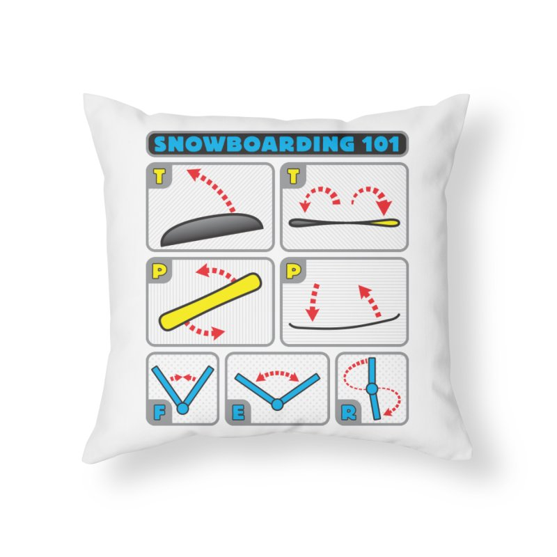 Snowboarding 101 Home Throw Pillow by Puttyhead's Artist Shop