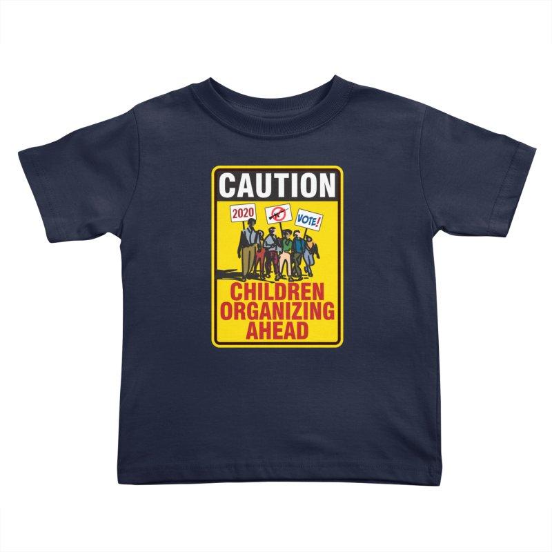 Caution - Children Organizing Kids Toddler T-Shirt by Puttyhead's Artist Shop
