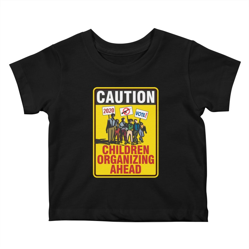 Caution - Children Organizing Kids Baby T-Shirt by Puttyhead's Artist Shop